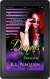 Demons in My Driveway by R.L. Naquin