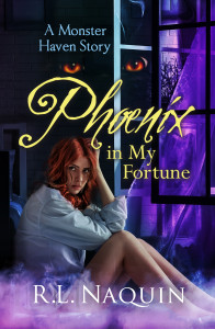 Phoenix In My Fortune by R.L. Naquin