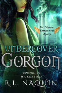 Undercover Gorgon: Episode #1 - Witches War by R.L. Naquin